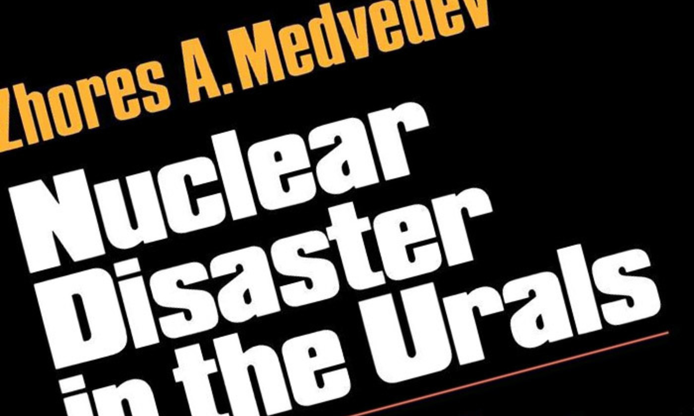 <p>Dissident Soviet scientist Zhores Medvedev's 1980 book exposing the Kyshtym nuclear disaster. <em>Public domain</em></p>